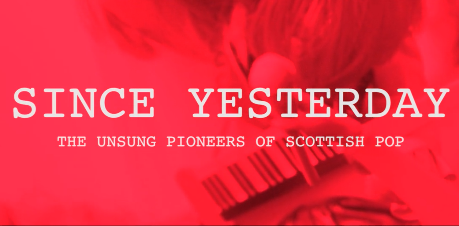 A new music documentary, 'Since Yesterday:The Unusung Pioneers of Scottish Pop', is in the making   Gigwise
